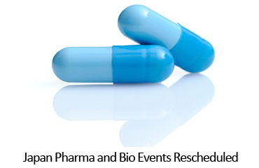 Japan Pharma and Bio Events Rescheduled