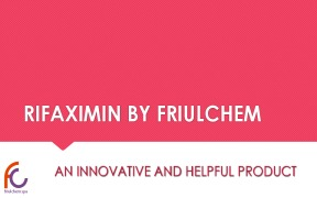 RIFAXIMIN BY FRIULCHEM - AN INNOVATIVE AND HELPFUL PRODUCT