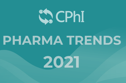 CPhI Pharma Trends 2021 Report: out now!