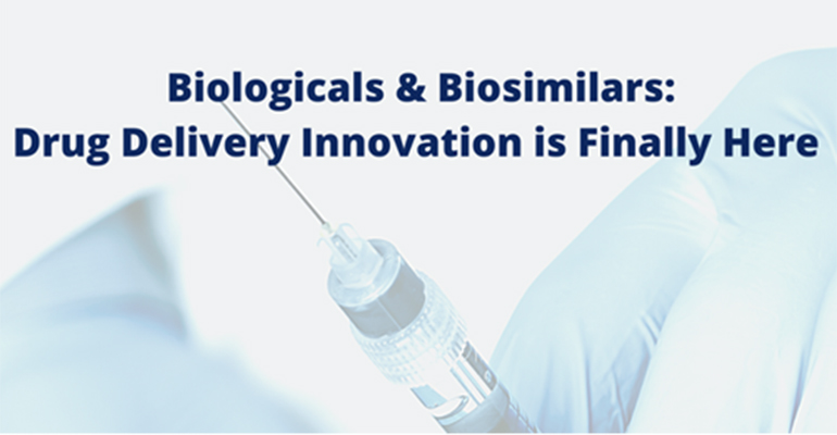 Biologics & biosimilars: Drug delivery innovation is finally here