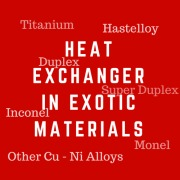 Heat Exchangers in Exotic Materials